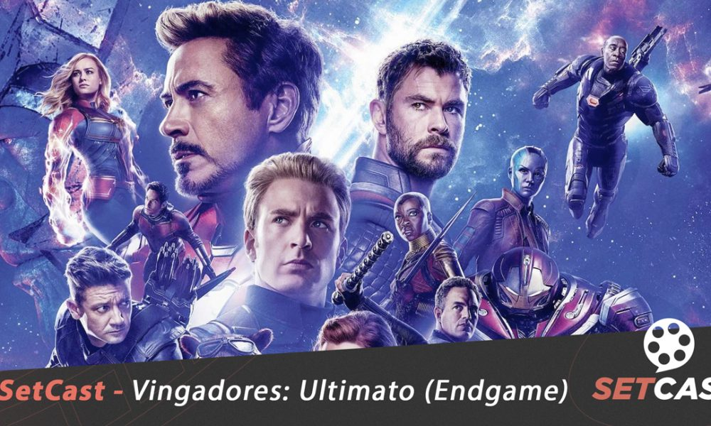SetCast 169 – Vingadores: Ultimato (Endgame)