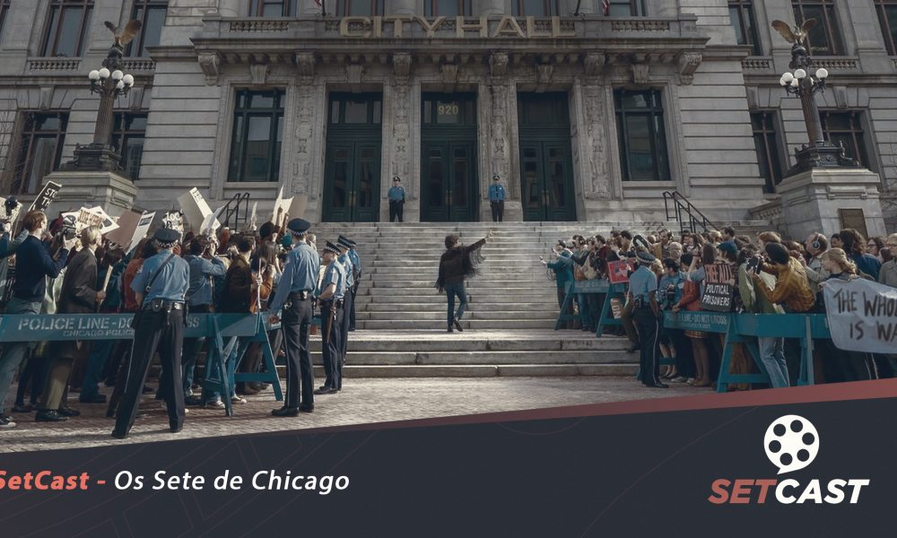 SetCast 247 – Os 7 de Chicago