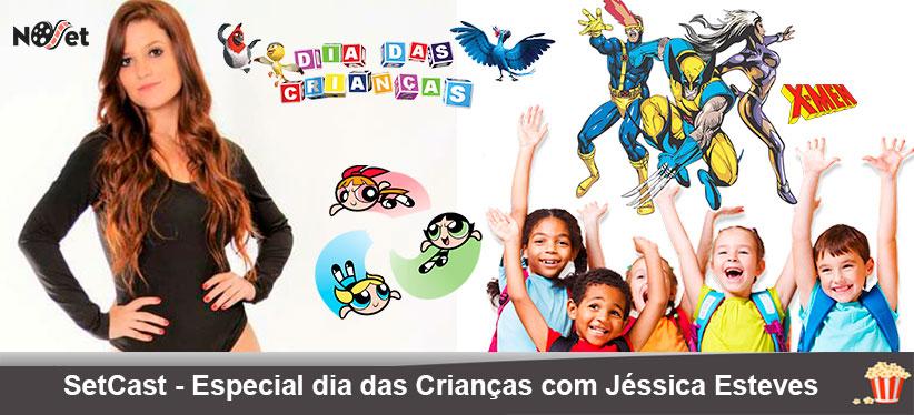 SetCast 03 – Especial dia das Crianças com Jéssica Esteves