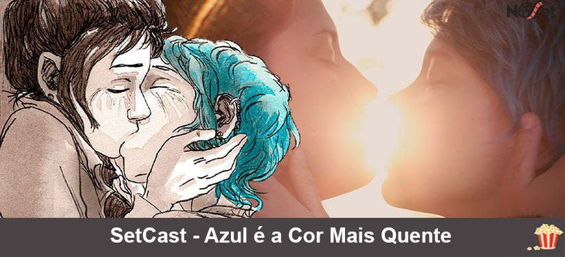 SetCast 21 – Azul é A Cor Mais quente!