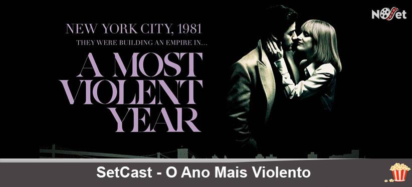 SetCast 16 – O Ano Mais Violento!