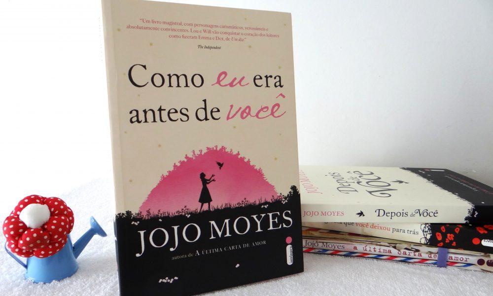 """Livro """"Como Eu Era Antes de Você"""" de Jojo Moyes"""