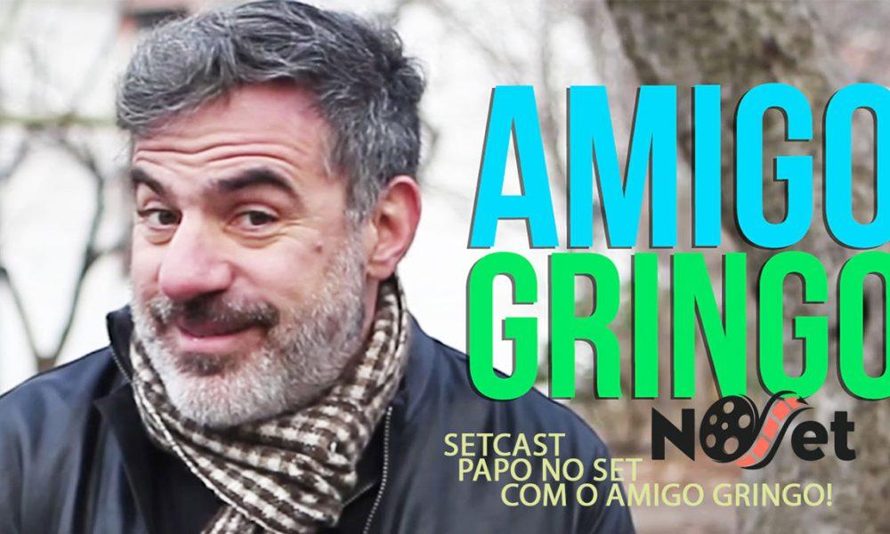 SetCast 18 – Papo no Set com o Amigo Gringo!