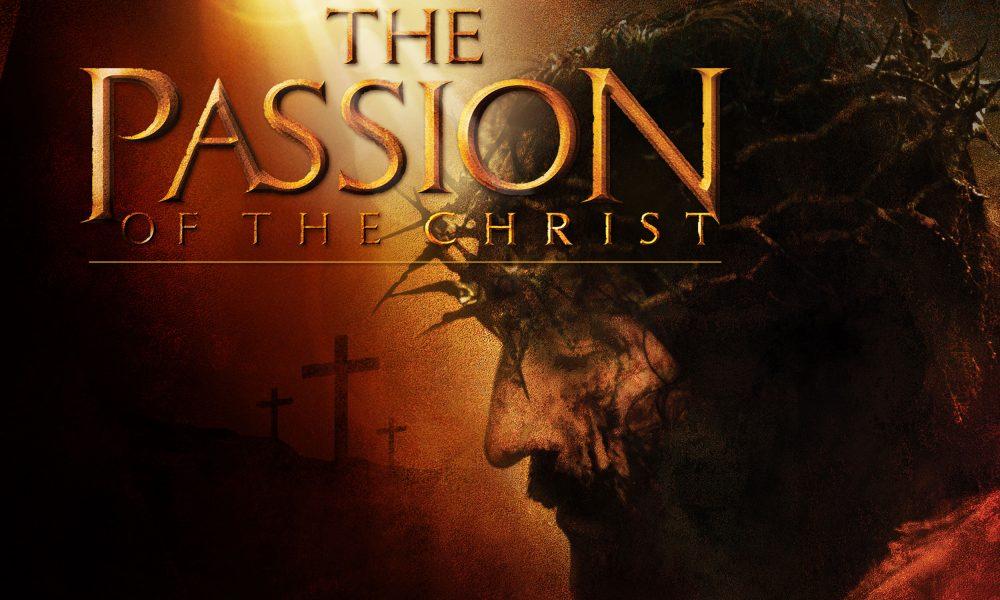 A Paixão de Cristo de Mel Gibson.