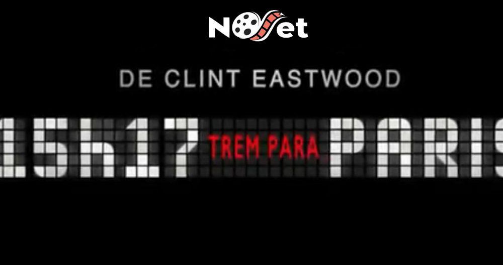 15h17 – Trem Para Paris: Clint Eastwood mostra que o pouco com quem sabe é muito.