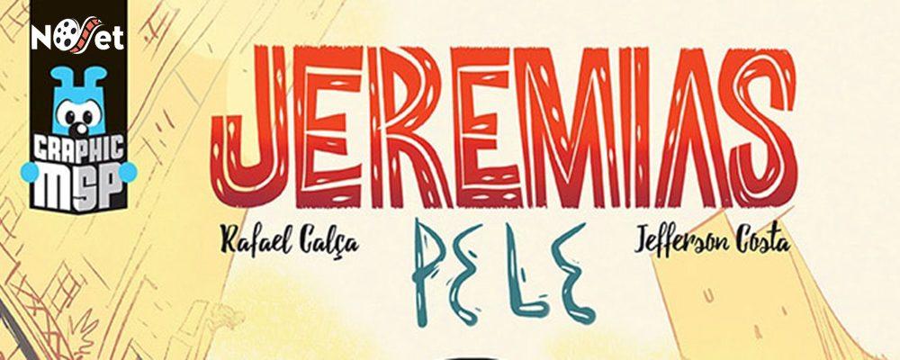 """""""Jeremias – Pele"""": 18ª Graphic MSP aborda racismo que atinge crianças e adultos."""