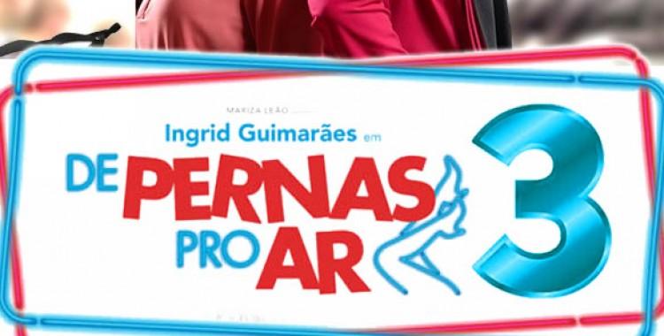 """Iniciam as gravações de """"De Pernas pro Ar 3"""""""