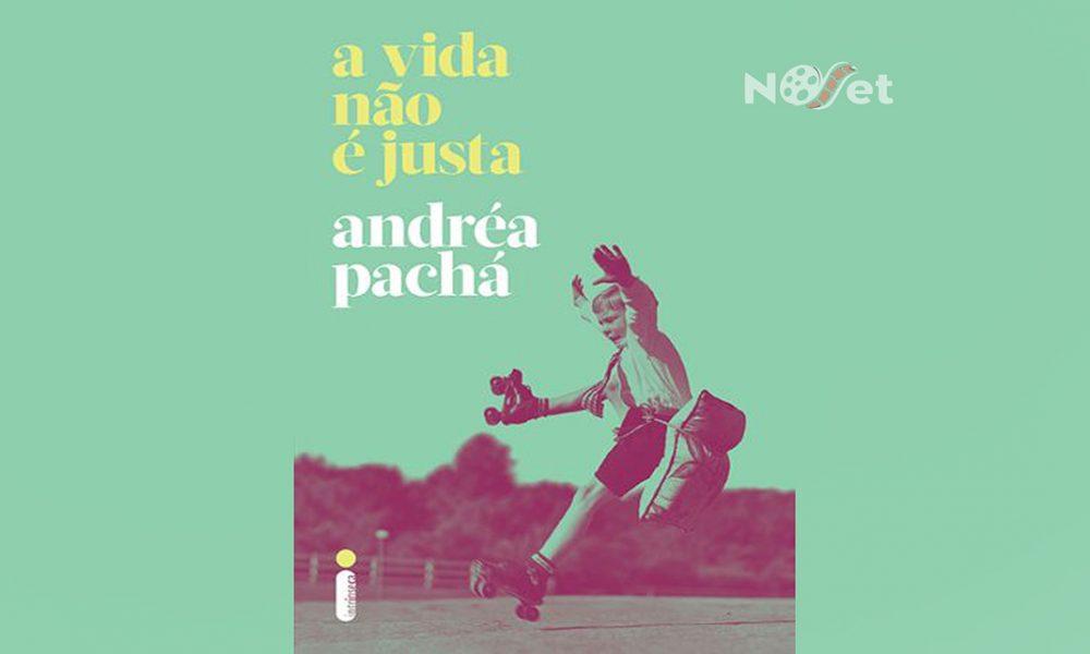 """""""A vida não é justa"""", de Andréa Pachá. A realidade dos tribunais migra à crônica."""