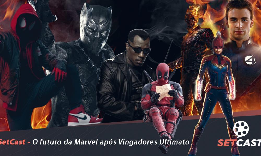 SetCast 172 – O Futuro da Marvel pós Vingadores Ultimato
