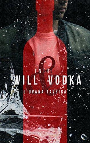 """Resenha: """"Entre Will e Vodka"""", de Giovana Taveira, um romance sobre escolhas e amor próprio"""