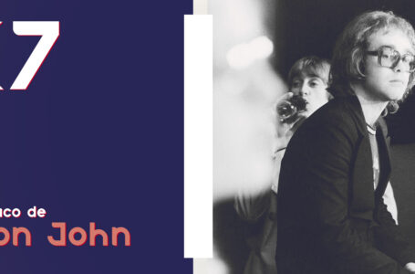 K7 Vol.09 – Um pouco sobre: Elton John