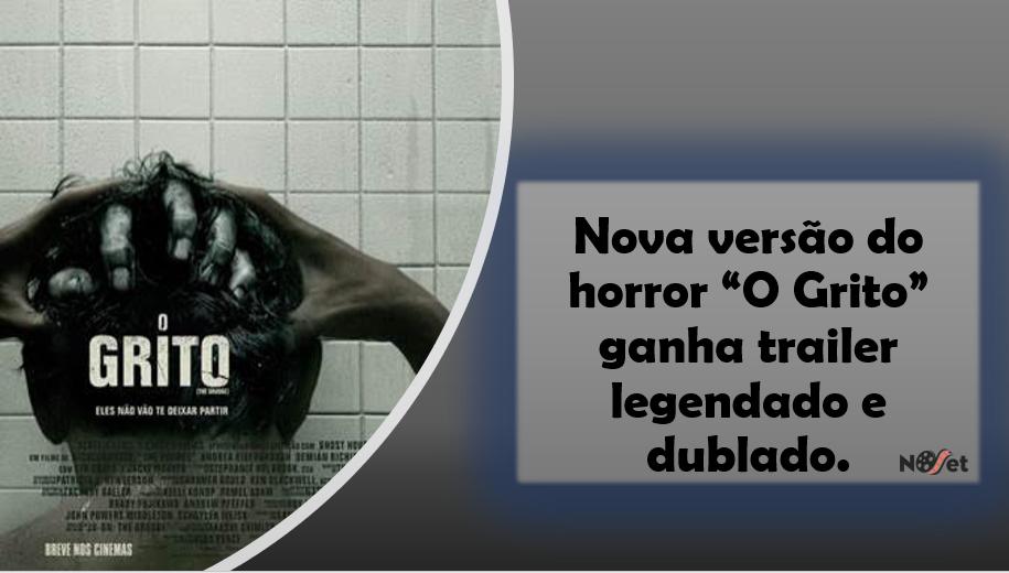 """Nova versão do horror """"O Grito"""" ganha trailer legendado e dublado"""