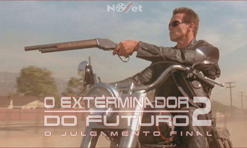 O Exterminador do Futuro 2: o Julgamento Final.