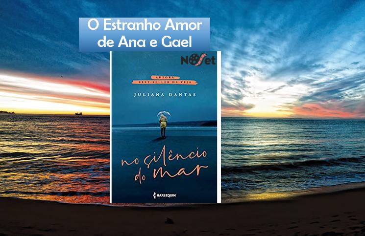 """O Estranho Amor de Ana e Gael – """"No Silêncio do Mar"""""""
