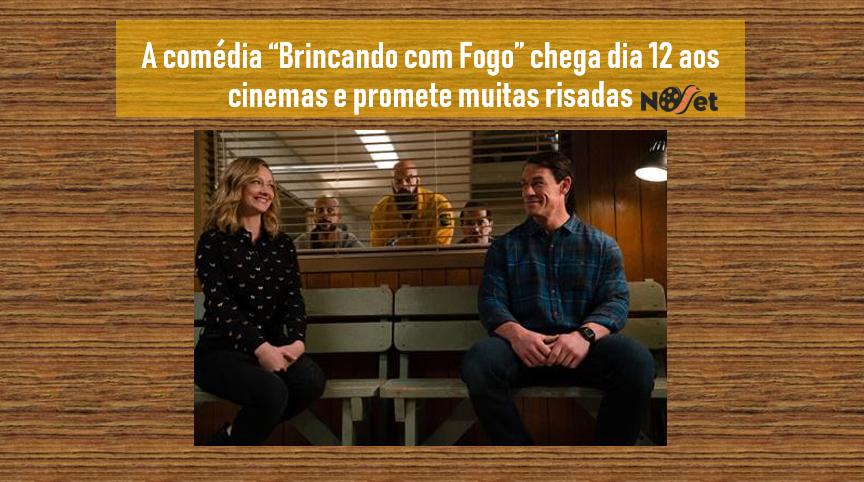 """A comédia """"Brincando com Fogo"""" chega dia 12 aos cinemas e promete muitas risadas"""