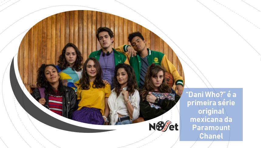 """""""Dani Who?"""" é a primeira série original mexicana da Paramount Chanel"""