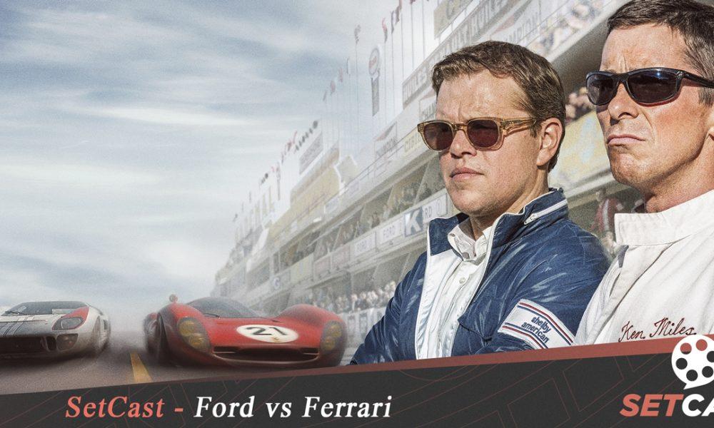 SetCast 201 – Ford vs Ferrari