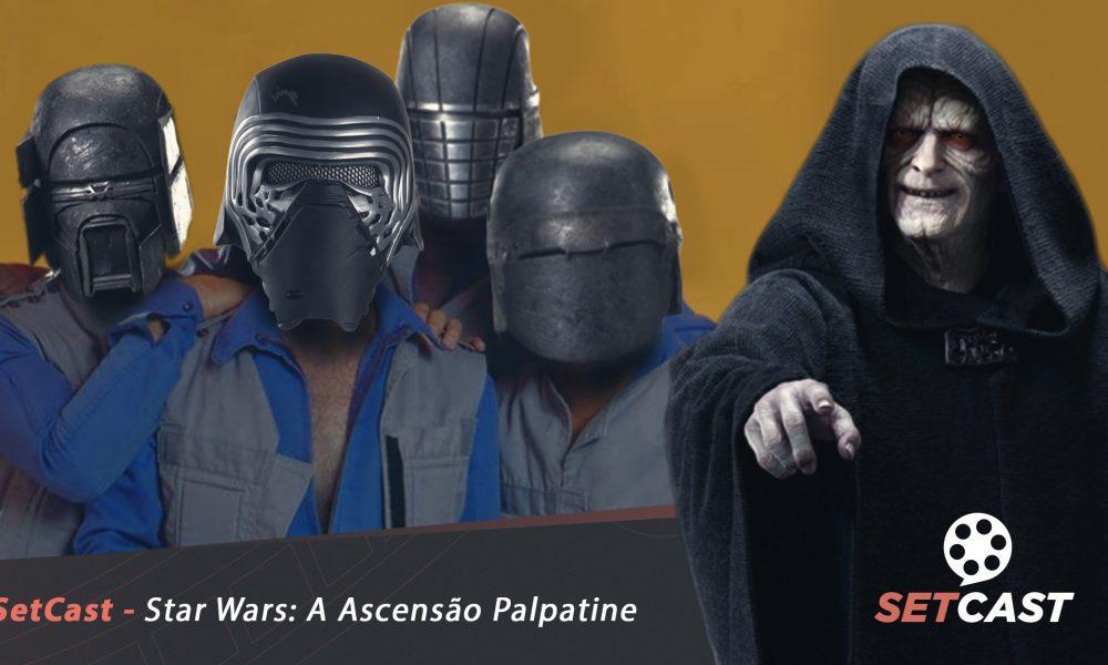 SetCast 204 – Star Wars: A Ascensão Palpatine