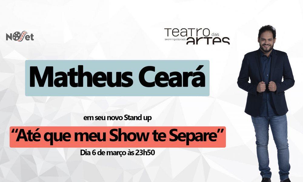 """Matheus Ceará estreia seu novo Stand-up """"Até que meu Show te Separe"""""""