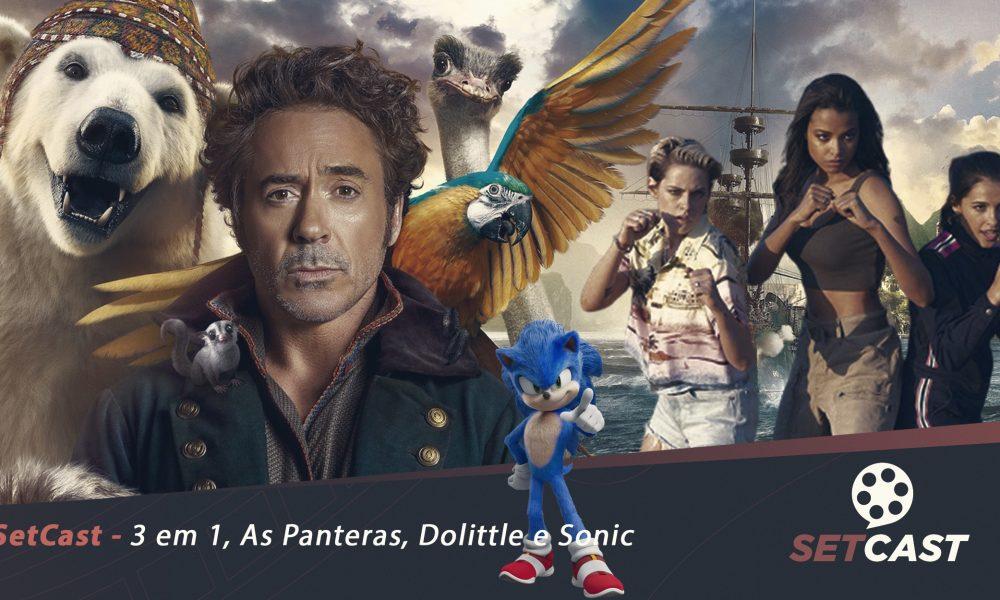 SetCast 217 – 3 em 1: As Panteras, Dolittle e Sonic