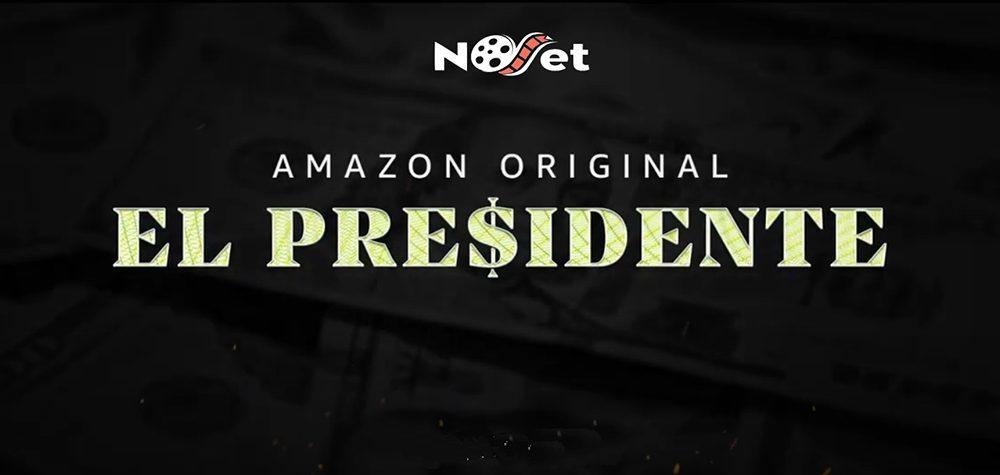 Amazon Prime Video divulga o trailer oficial de El Presidente.