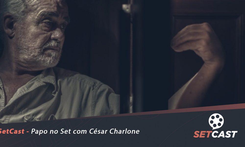 SetCast 233 – Papo no Set com César Charlone