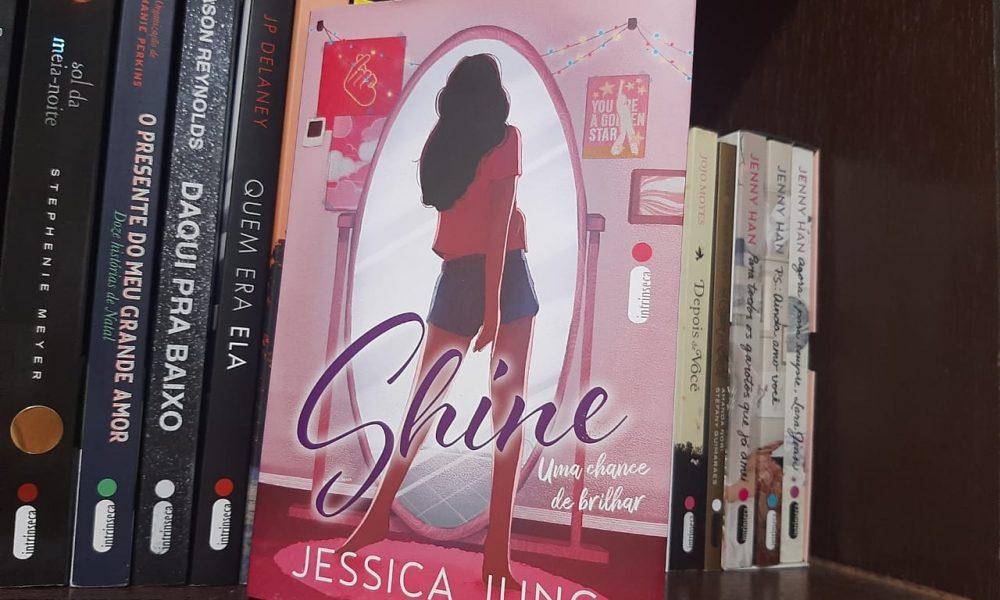 """Resenha: """"Shine: Uma chance de brilhar"""", de Jessica Jung, Editora Intrínseca"""