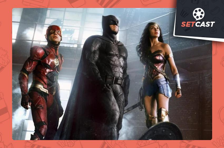 SetCast 261 – Liga da Justiça de Zack Snyder, o pai tá de volta!
