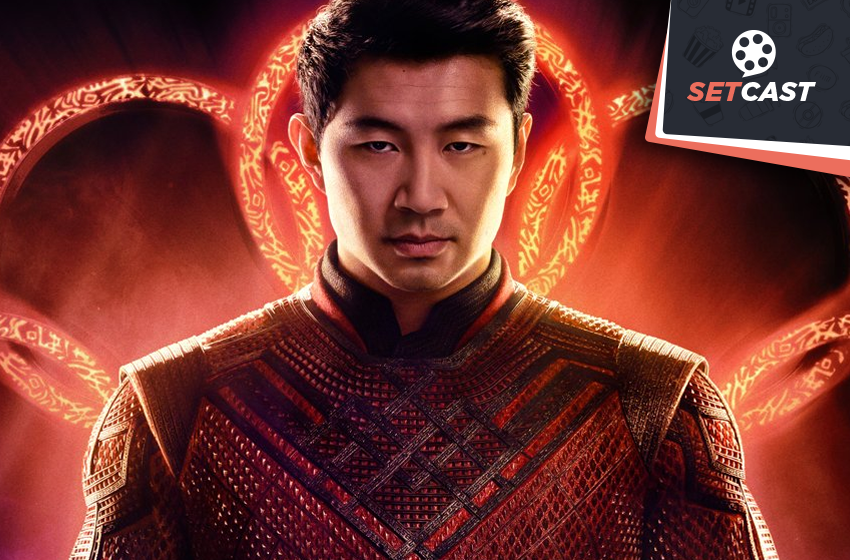 SetCast 294 – Shang Chi, pior que é um bom filme